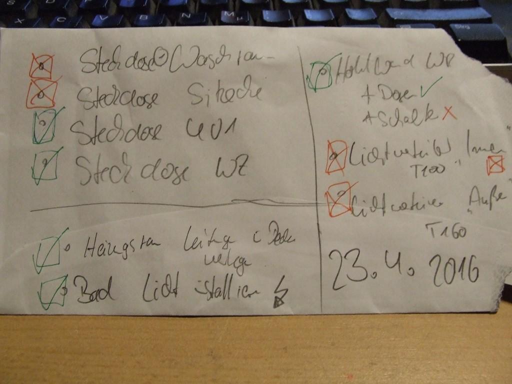 """Steckdose Waschraum (x), Steckdose Sitzecke (x), Steckdose UV1 (/), Steckdose Wohnzimmer (/), Hohlwand Waschraum (/), ... Hohlwanddosen installieren (/), Schalter installieren (x), Lichtverteiler """"Innenlicht"""" / T100 (x), Lichtverteiler """"Außenlicht"""" / T160 (x), Heizungsraum Leitungen in Decke verlegen (x), (Blaues) Bad Licht installieren (/)"""